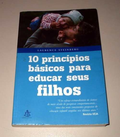 10 Princípios Básicos Para Educar Seus Filhos L. Steinberg