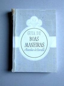 Guia De Boas Maneiras - Marcelino De Carvalho