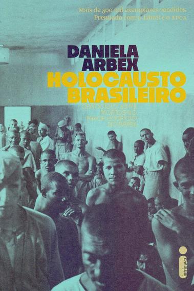 Livro Holocausto Brasileiro - Daniela Arbex
