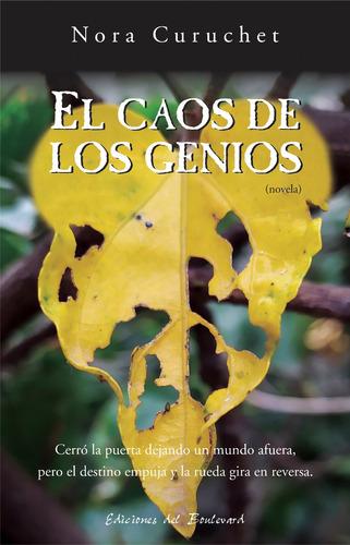 Imagen 1 de 1 de El Caos De Los Genios De Nora Curuchet  (novela)