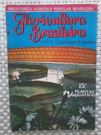 Antiga Revista Floricultura Brasileira No 15 -