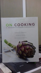 Libro On Cooking A Textbook Of Culinary Fundamentals