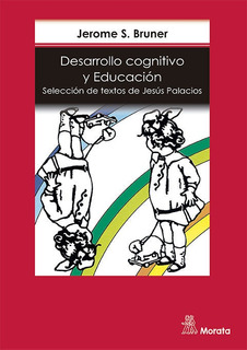 Desarrollo Cognitivo Y Educación, Jerome Bruner, Morata