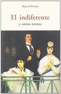 El Indiferente Y Otros Textos, Marcel Proust, Olañeta