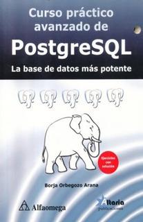 Libro Curso Práctico Avanzado De Postgresql / Alfaomega