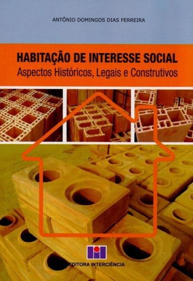 Habitação De Interesse Social. Aspectos Históricos, Legai