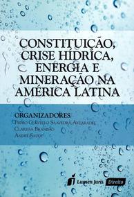 Constituição, Crise Hídrica, Energia E Mineração Na Ame