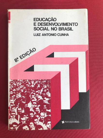 Livro - Educação E Desenvolvimento Social No Brasil - Luiz A
