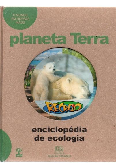 Enciclopédia De Ecologia Planeta Terra O Mundo Em Nossas Mão