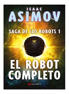 Libro El Robot Completo - Isaac Asimov