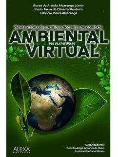 Novas Visões Das Práticas Docentes No Contexto Ambiental Via