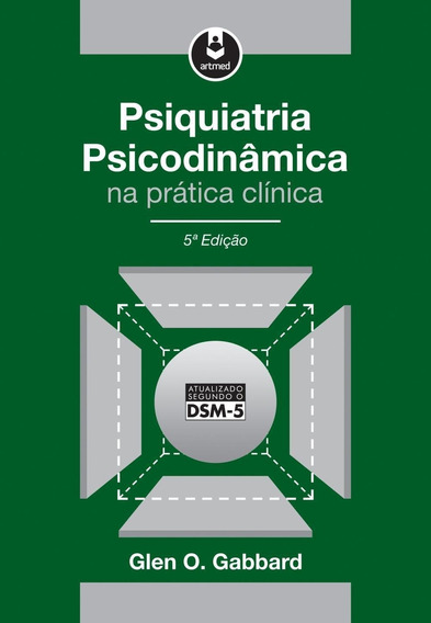 Psiquiatria Psicodinâmica Na Prática Clínica -