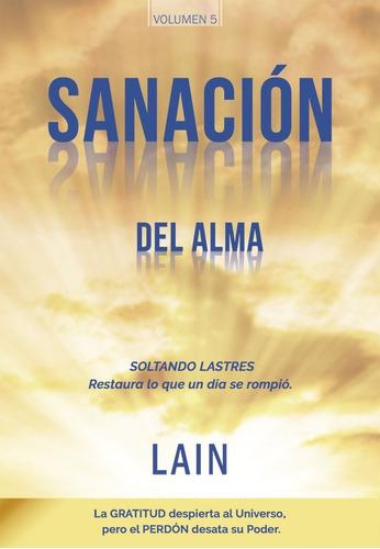 Sanación Del Alma (la Voz De Tu Alma 5) - Laín