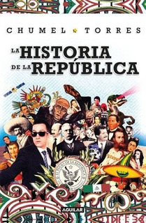 La Historia De La República - Chumel Torres - Original