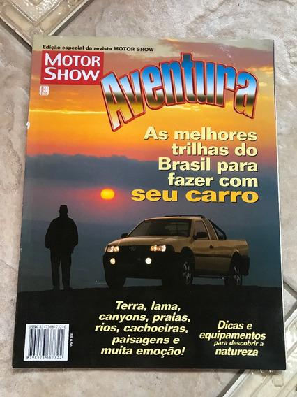 Revista Motor Show Aventura Melhores Trilhas Do Brasil R90