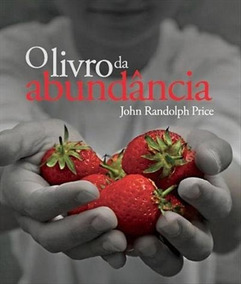 O Livro Da Abundância - John Randolph Price
