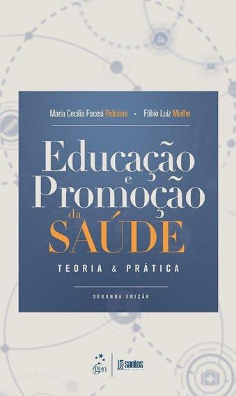Educação E Promoção Da Saúde - Teoria E Prática - 2ª