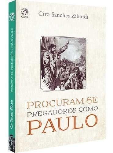 Procuram-se Pregadores Como Paulo Livro Cpad