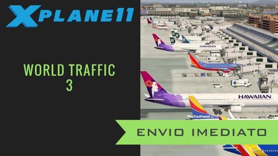 Xplane 11: Trafégo Aéreo World Traffic 3 + Serviço De Solo