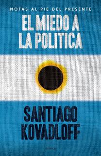 El Miedo A La Política De Santiago Kovadloff - Emecé