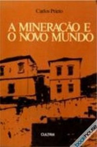 Livro A Mineração E O Novo Mundo Carlos Prieto