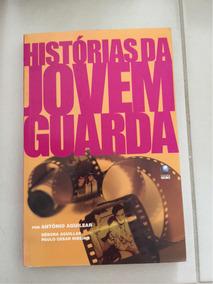 Livro A História Da Jovem Guarda - Antonio Aguillar