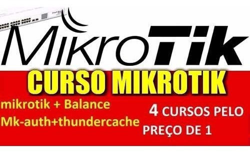 6- Curso Completo Mikrotik + Balance + Mk-auth +thunder