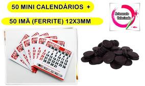 50 Mini Calendario + 50 Imã Ferrite 12x3mm