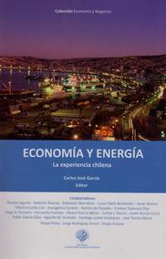 Economía Y Energía: La Experiencia Chilena