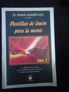 Horacio Jaramillo Pastillas De Limon Para La Mente