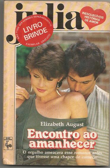 Livro Romance Julia Nº 476 - Encontro Ao Amanhecer