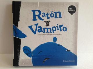 Ratón Y Vampiro. Yolanda Pantin. Jefferson Quintana 2da Edic
