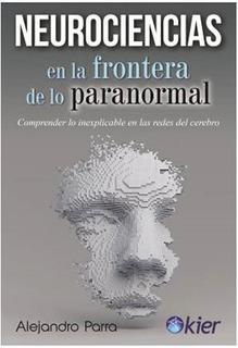 Neurociencias En Las Fronteras De Lo Paranormal - Parra