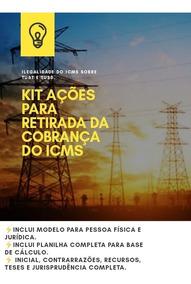 Kit Ação Completa Contra Cobrança De Icms Na Conta De Luz