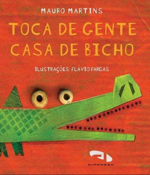 Toca De Gente, Casa De Bicho