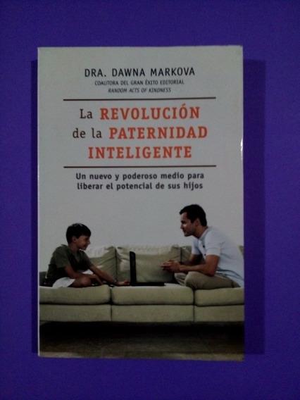 Paternidad Inteligente, La Revolución De La / Dawna Markova