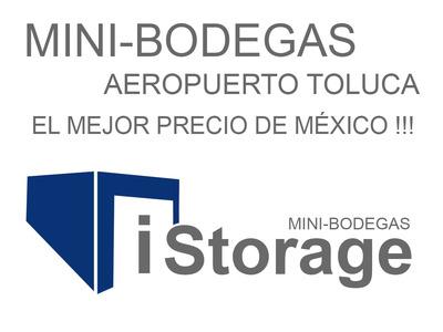 Renta Minibodegas Al Lado Aeropuerto De Toluca Mini Bodegas