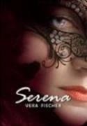 Serena Fischer, Vera