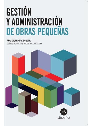 Gestión Y Administración De Obras Pequeñas, Gorrín, Diseño