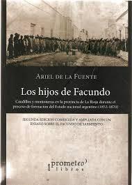 De La Fuente - Los Hijos De Facundo . Caudillos Y Montoneras