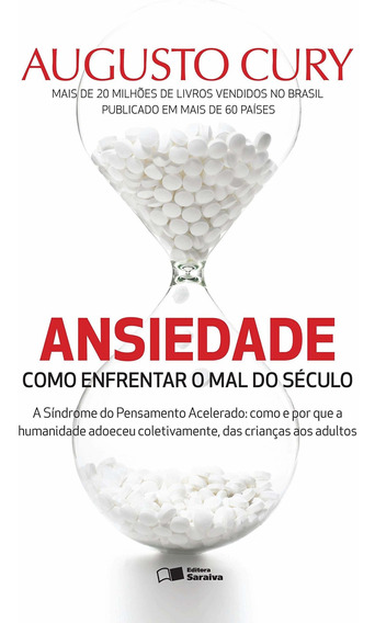 Livro Ansiedade: Como Enfrentar O Mal Do Século Ed. Saraiva