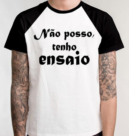 Camiseta Raglan Blusa Camisa Teatro Não Posso Tenho Ensaio