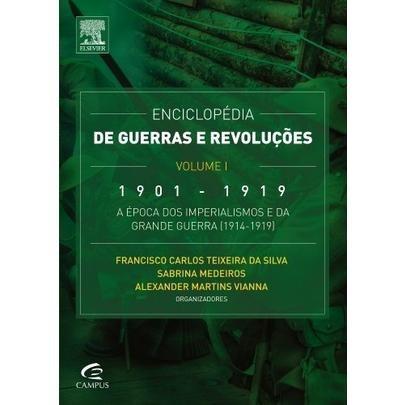 Enciclopédia De Guerras E Revoluções - 1901 A 1919 - Vol.