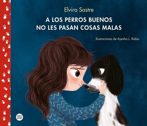 Elvira Sastre - A Los Perros Buenos No Les Pasan Cosas Malas