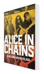 Livro Livro Alice In Chains A Histor David De Sola