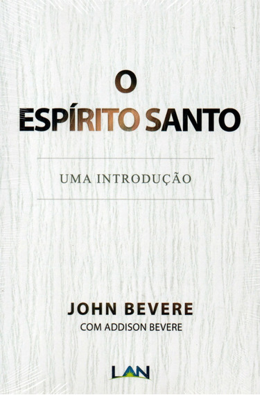 Livro O Espírito Santo - Uma Introdução - John Bevere