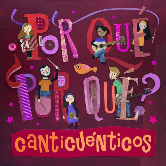 Canticuenticos Por Que Por Que Cd Nuevo 2018 Original Stock