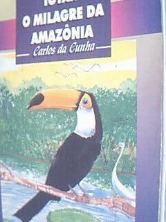 Iotah O Milagre Da Amazônia Carlos Da Cunha