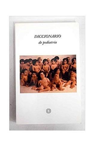 Diccionario De Pediatria  Adela Retana Castan , 2002