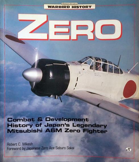 Warbird History: Zero - Biografia Ilustrada Do Famoso Caça!
